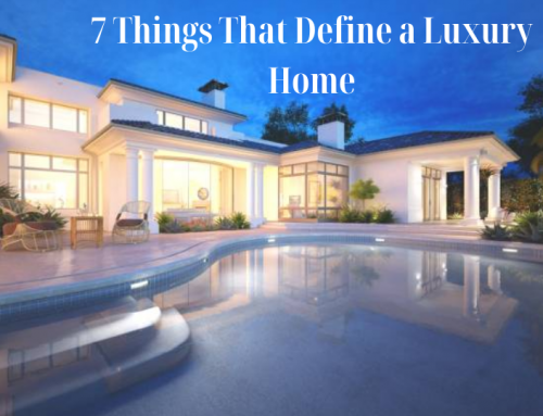 7 Things That Define a Luxury Home